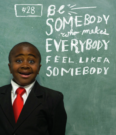 We have 100 ideas to make the world more awesome.  #28: Be somebody who makes everybody feel like a somebody.